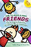 How to Make & Keep Friends: Tips for Kids to Overcome 50 Common Social Challenges (English Edition)