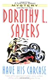 Have His Carcase (0061043524) by Dorothy L. Sayers