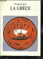 Prestige du passé - La Grèce by Catherine…