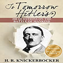 Is Tomorrow Hitler's?: 200 Questions on the Battle of Mankind (       UNABRIDGED) by H. R. Knickerbocker Narrated by Kenneth Williams