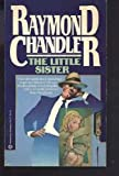 The Little Sister (0345322177) by Chandler, Raymond