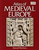 Atlas of Medieval Europe (Cultural Atlas of)