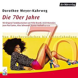 Die 70er Jahre: Von Räucherstäbchen bis Rasterfahndung (Chronik des Jahrhunderts) Hörbuch