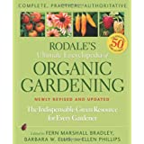 Rodale's Ultimate Encyclopedia of Organic Gardening: The Indispensable Green Resource for Every Gardenerby Fern Marshall Bradley