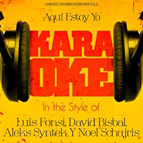 Aqu� Estoy Yo (In the Style of Luis Fonsi, David Bisbal, Aleks Syntek & Noel Schajris) [Karaoke Version]