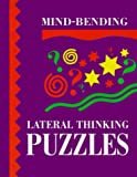 Mind-Bending Lateral Thinking Puzzles