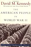 The American People in World War II: Freedom from Fear (0195168933) by Kennedy, David M.