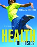 Health: The Basics (7th Edition) (Donatelle Series)