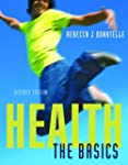 Health: The Basics (7th Edition) (Don...