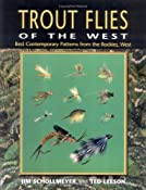 Amazon.com: Trout Flies of the West: Best Contemporary Patterns from the Rockies, West (9781571881458): Jim Schollmeyer, Ted Leeson: Books