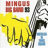 Nostalgia in Times Square ~ Mingus Big Band