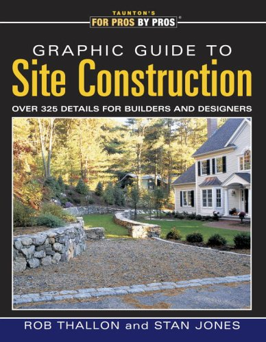 Graphic Guide to Site Construction: over 325 Details for...