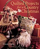 img - for Quilted Projects for a Country Christmas by Connie Duran (September 01,2004) book / textbook / text book