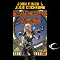 Cally's War: Legacy of the Aldenata Audiobook by John Ringo Narrated by Marc Vietor