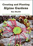 Creating And Planting Alpine Gardens:...
