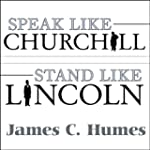 Speak Like Churchill, Stand Like Linc...