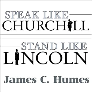 Speak Like Churchill, Stand Like Lincoln Audiobook
