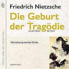 Die Geburt der Tragödie aus dem Geiste der Musik Hörbuch von Friedrich Wilhelm Nietzsche Gesprochen von: Axel Grube