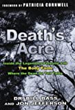 img - for Death's Acre: Inside the Legendary Forensic Lab, The Body Farm, Where the Dead Do Tell Tales (includes 16 pages of B&W photos) book / textbook / text book