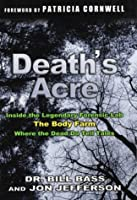 Death&#39;s Acre: Inside the Legendary Forensic Lab, The Body Farm, Where the Dead Do Tell Tales (includes 16 pages of B&amp;W photos)