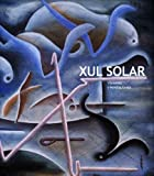 img - for Xul Solar: Visions and Revelations book / textbook / text book