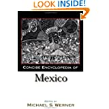 Concise Encyclopedia of Mexico