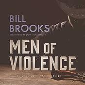 Men of Violence: A John Henry Cole Story | Bill Brooks