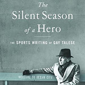 The Silent Season of a Hero: The Sports Writing of Gay Talese | [Michael Rosenwald (editor)]
