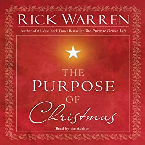 The Purpose of Christmas | [Rick Warren]