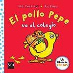 El Pollo Pepe Va Al Cole