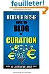 Devenir Riche Avec Un Blog De Curatio...