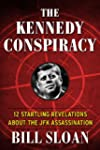 The Kennedy Conspiracy: 12 Startling...