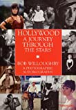 echange, troc Bob Willoughby - Hollywood: A Journey Through the Stars