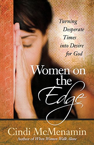 Women on the Edge: Turning Desperate Times into Desire for God (Woman On The Edge Of Time compare prices)