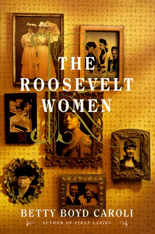 The Roosevelt Women, BETTY BOYD CAROLI