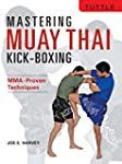 Mastering Muay Thai Kick-Boxing: MMA-...