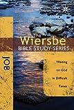 The Wiersbe Bible Study Series: Job: Waiting On God in Difficult Times (078140634X) by Wiersbe, Warren W.