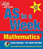 AS in a Week: Mathematics (Revise AS Level in a Week)