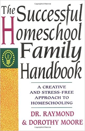 The Successful Homeschool Family Handbook