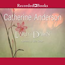 Early Dawn (       UNABRIDGED) by Catherine Anderson Narrated by Julia Gibson