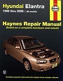 Hyundai Elantra 1996 thru 2006 (Haynes Repair Manual)