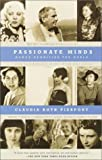 Passionate Minds: Women Rewriting the World (0679751130) by Claudia Roth Pierpont