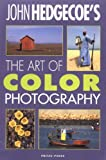 The Art of Color Photography (0240803442) by Hedgecoe, John