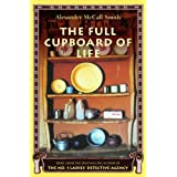 The Full Cupboard of Life: A No. 1 Ladies' Detective Agency Novel (5) (No. 1 Ladies Detective Agency) ~ Alexander McCall Smith