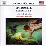 MacDowell: Suites Nos. 1 & 2, Hamlet & Ophelia / Ulster Orchestra, Yuasa