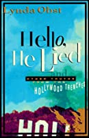 Hello, He Lied: And Other Truths from the Hollywood Trenches
