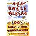 Ask Uncle Albert: 100 1/2 Tricky Science Questions Answered
