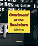 Overheard at the Bookstore (0789305186) by Henry, Judith