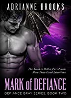 MARK OF DEFIANCE (Defiance Gray Book 2)
