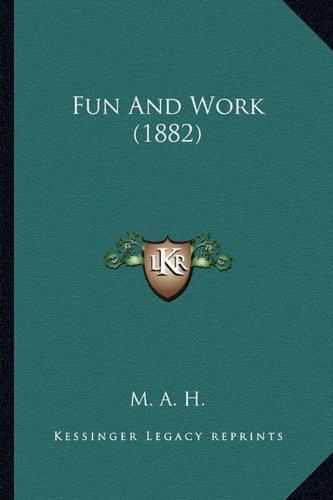 Fun and Work (1882)